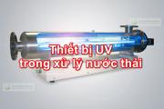 Thiết bị UV trong xử lý nước thải