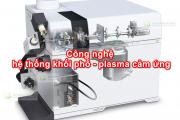 Công nghệ hệ thống khối phổ - plasma cảm ứng